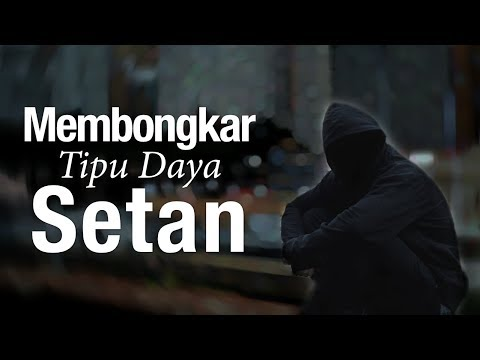 Ceramah Agama: Membongkar Tipu Daya Setan - Ustadz Abu Ihsan Al Maidany, MA.
