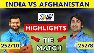 🔥 INDIA vs AFGHANISTAN   Highlights   Tie Match Asia Cup 2018   25 Sep Highlights