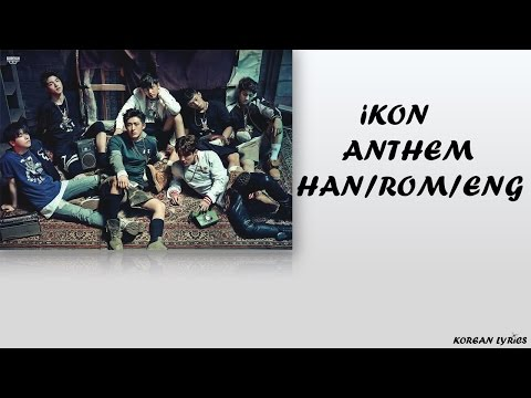iKON - Anthem (Han/Rom/Eng) Lyrics