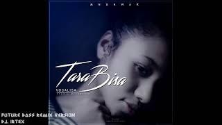 VOCALISA - TARA BISA (REMIX VERSION)