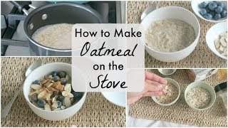 How To Make Creamy and Delicious Oatmeal on the Stove | Easy Rolled Oats Recipe