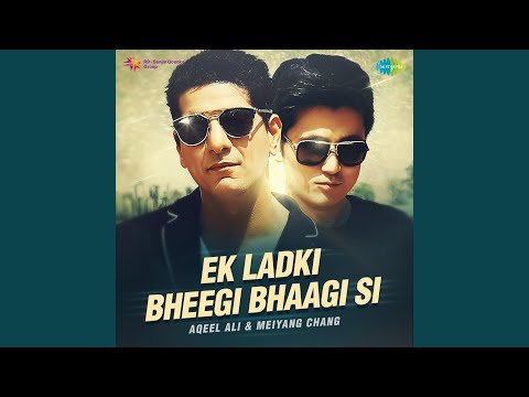 EK LADKI BHEEGI BHAAGI SI - REMIXED BY DJ AQEEL