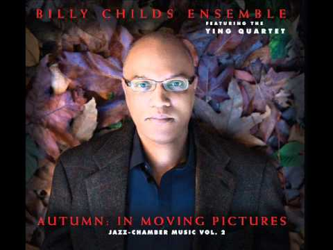 Billy Childs Ensemble  Raindrop Patterns