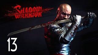 Shadow Warrior - Walkthrough Part 13 Gameplay 1080p HD 60FPS PC
