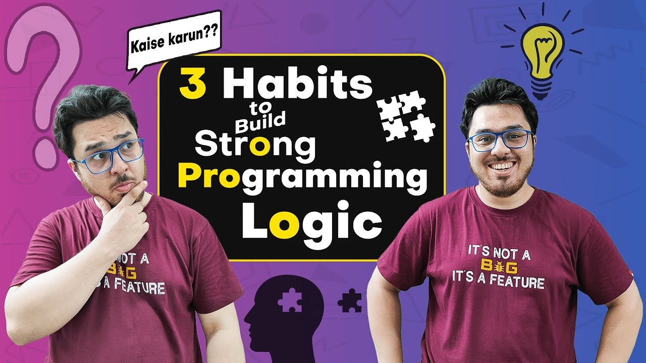 3 Habits to Build for Improving Your Logic & Programming Skills (START THESE) 🔥🔥