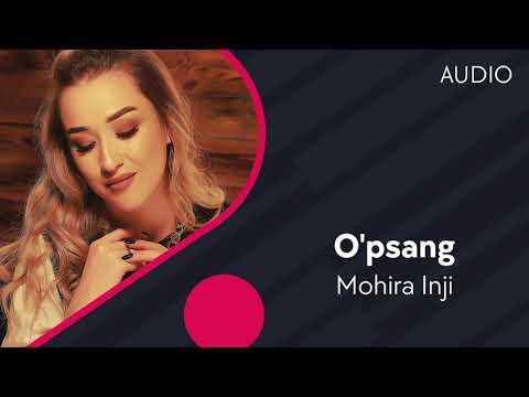 Mohira Inji - O'psang