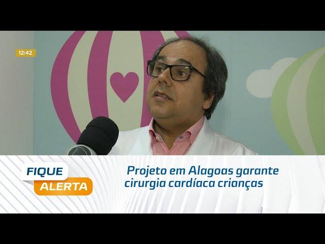 Projeto em Alagoas garante cirurgia cardíaca para mais de 365 crianças