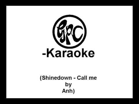 [GPC-Karaoke] Anh: Shinedown - Call me