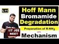 (L-11) Hoff-Mann-Bromamide-degradation    Amine preparation    with Mechanism    NEET JEE