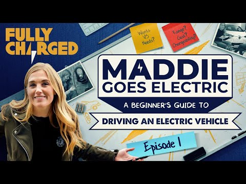 Maddie Goes Electric, Episode 1: Choosing your electric car (A beginner's guide) | Fully Charged