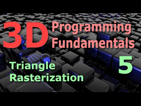 3D Programming Fundamentals [Triangle Rasterization] Tutorial 5