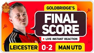 GOLDBRIDGE! CHAMPIONS LEAGUE BABY! LEICESTER 0-2 MANCHESTER UNITED Match Reaction
