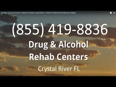 Christian Drug and Alcohol Treatment Centers Crystal River FL (855) 419-8836 Alcohol Recovery Rehab