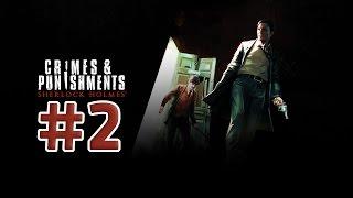 Прохождение Sherlock Holmes: Crimes And Punishments - Химия! #2