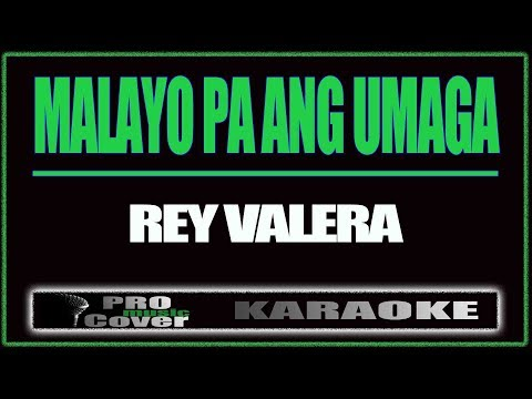 Malayo pa ang umaga - REY VALERA (KARAOKE)
