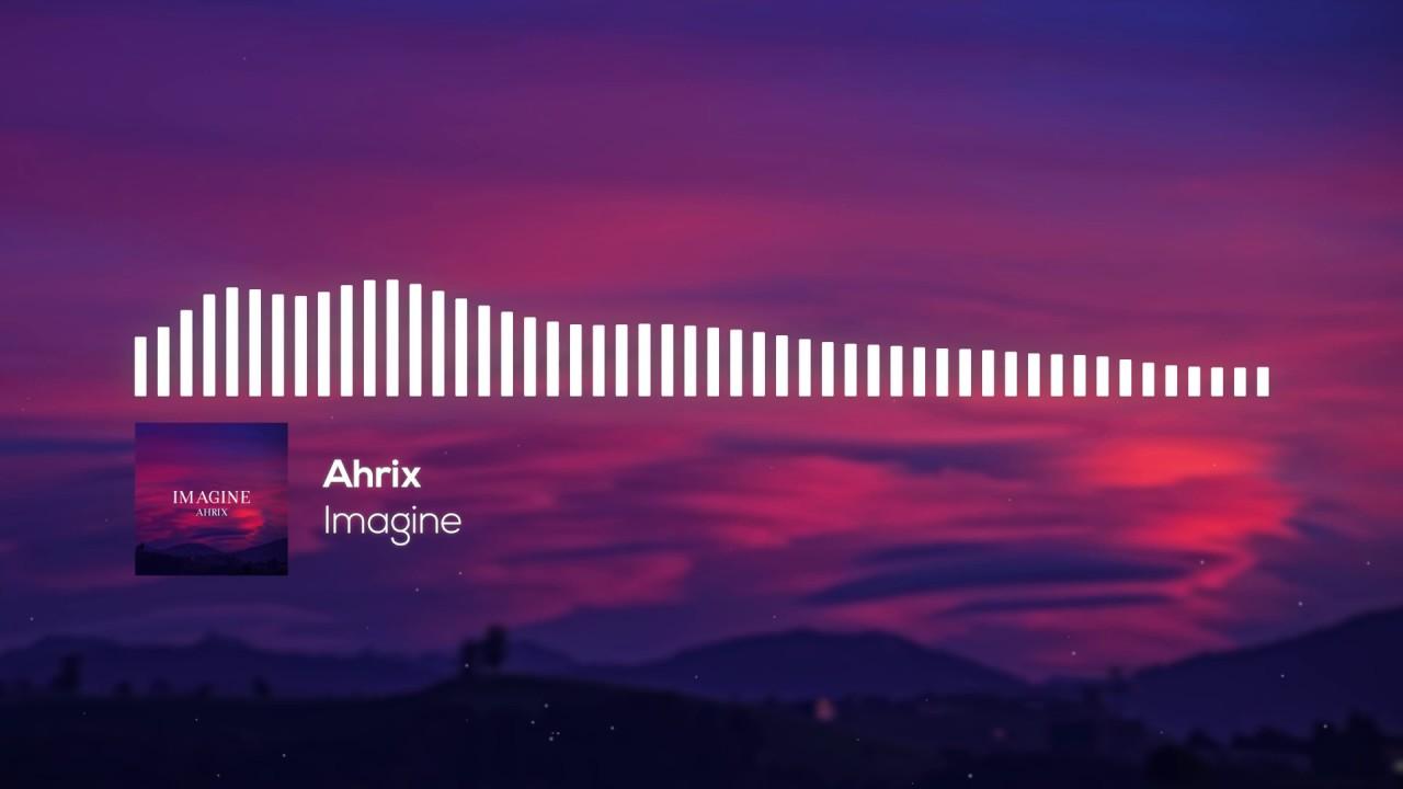 Ahrix - Imagine