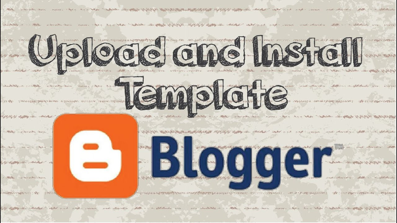 How To Upload And Install Template In Blogger Using Xml File Youtube