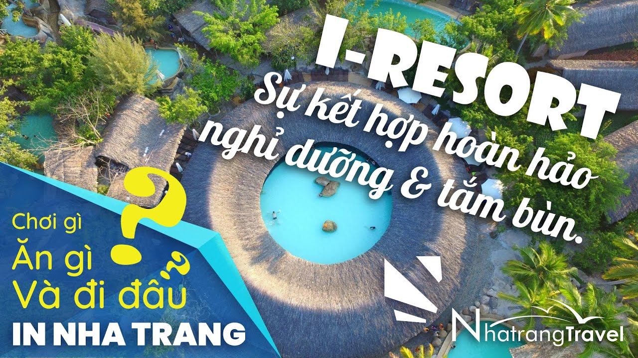 Tắm Bùn I-Resort Nha Trang 2020 | Thổ Địa Nha Trang