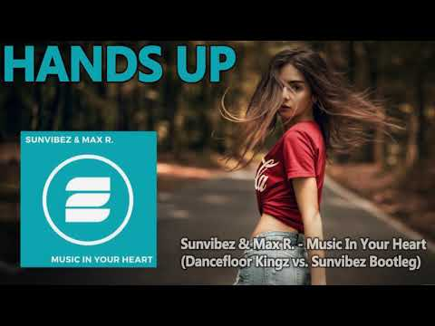 Sunvibez & Max R. - Music In Your Heart (Dancefloor Kingz vs. Sunvibez Bootleg Mix)