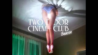 Watch Two Door Cinema Club Someday video