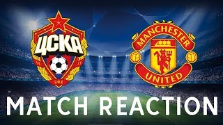 Cska moscow 1-4 manchester united | uefa champions league | match reaction