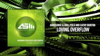 Aurosonic & AxelPolo & Cathy Burton - Loving Overflow (Aurosonic Music/RNM)