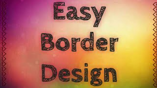 Very easy border design for school projects | Very simple border design | Coverpage design