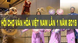Phóng Sự Cộng Đồng: Ngày Hội Chợ Văn Hóa Việt Nam Lần 1 (Viet Cultural Fest 2019)
