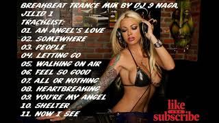 Lagu Breakbeat Trance Di Tahun 2010-2019 Mix By DJ 9 Naga,  JILID 1