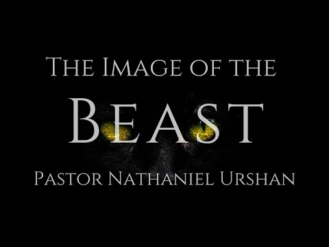 """""""The Image Of The Beast"""" – Pastor Nathaniel Urshan"""