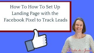 How To Set Up A Landing Page With A Facebook Pixel To Track Leads