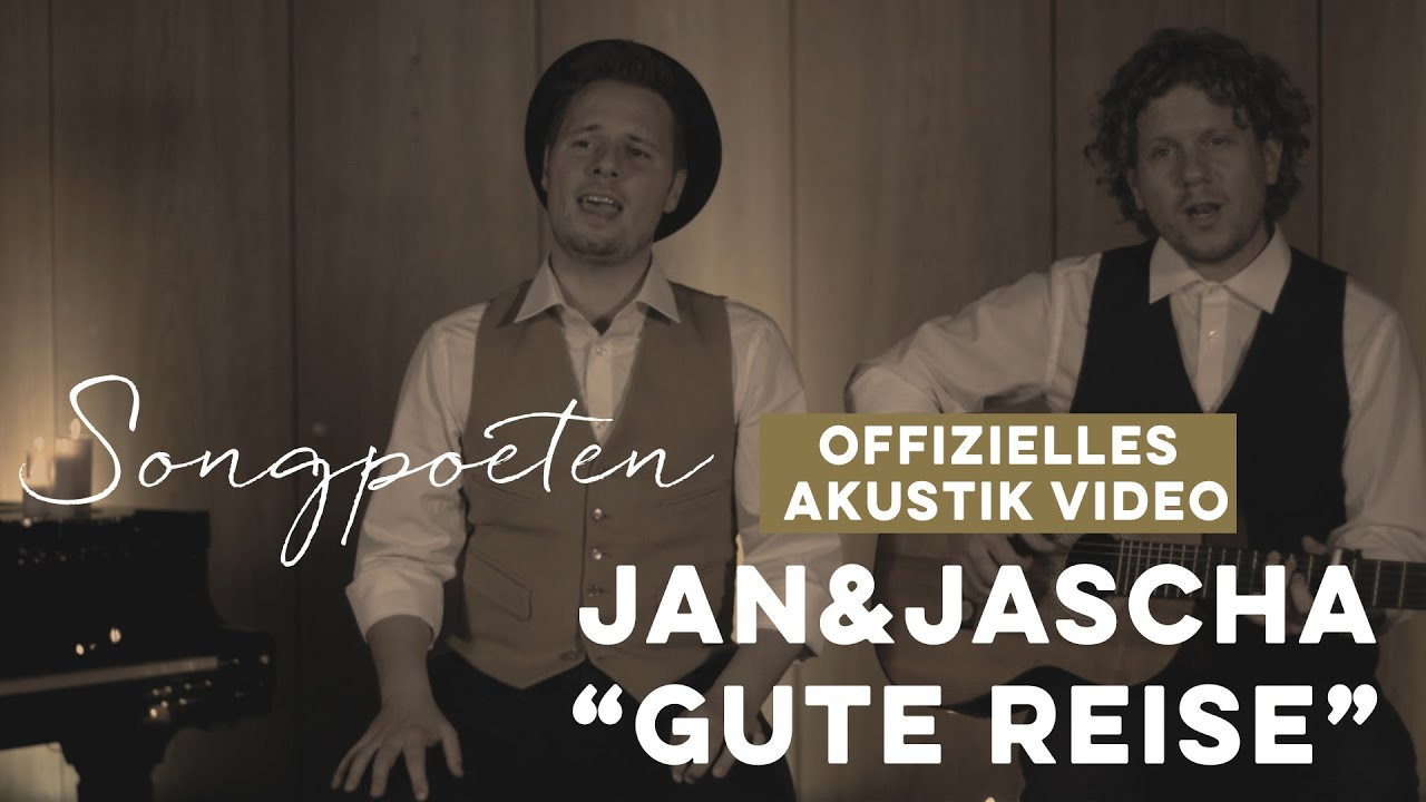 Jan & Jascha - Gute Reise (Akustikvideo)