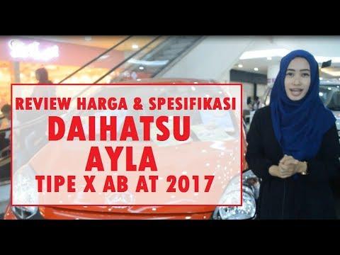 Review Spesifikasi dan Harga Daihatsu Ayla Terbaru Tipe X AB AT tahun 2017