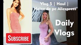 Vlog 5 | HAUL | Aliexpress | Haine din China