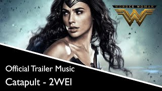 "2WEI - Catapult (Official ""Wonder Woman"" Trailer Music)"