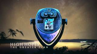 HIGH HOPES - The Greater Plan (Feat. Garret Rapp) (audio)