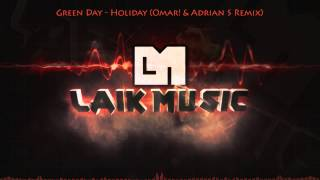 Green Day - Holiday (Omar! & Adrian S Remix)