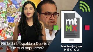pri le da la espalda a duarte qu es el populismo   mientras tanto en mxico