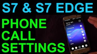 Galaxy S7 and S7 Edge Tips and Tricks - Phone Call Settings