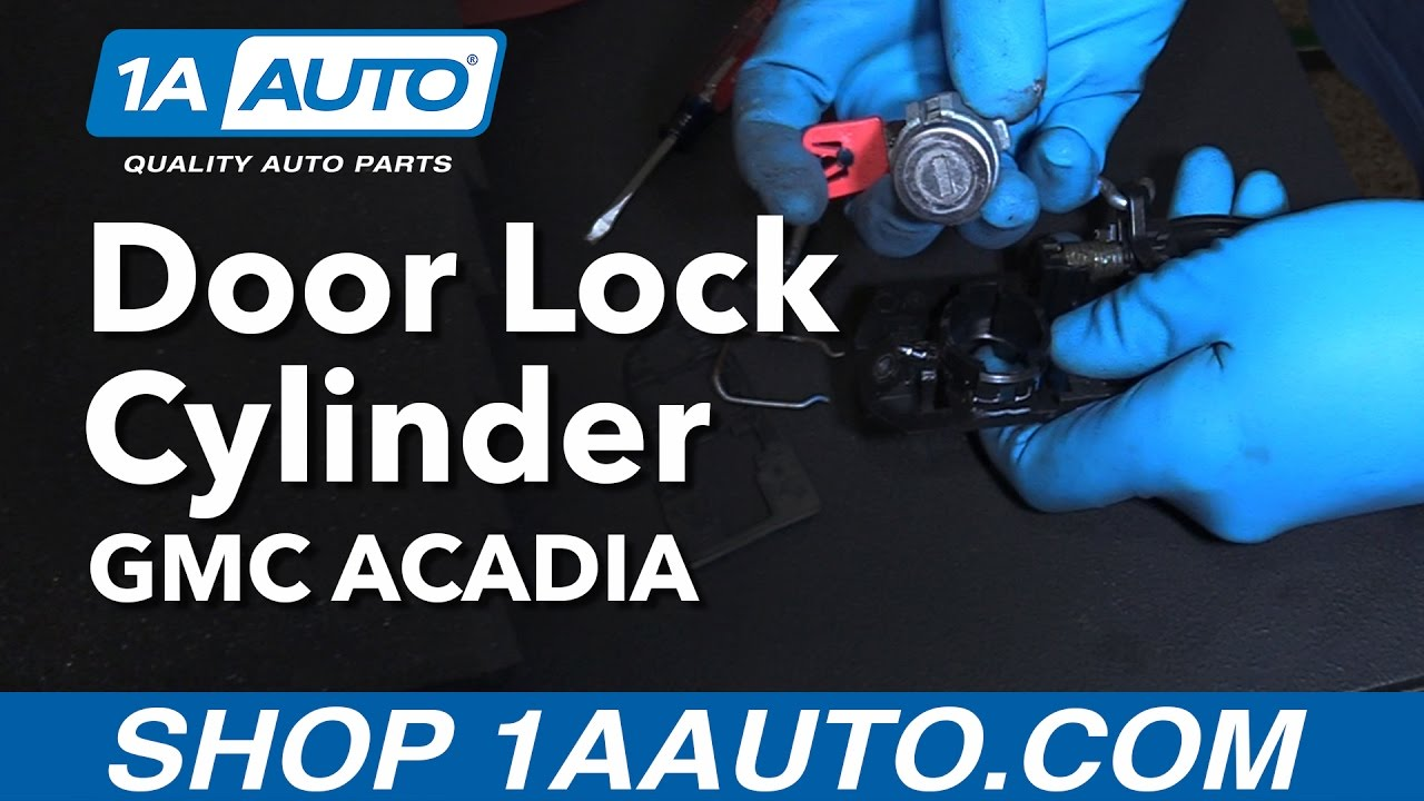 How to Replace Install Door Lock Cylinder 2012 GMC Acadia Buy Quality Auto Parts at 1AAuto.com  sc 1 st  YouTube & How to Replace Install Door Lock Cylinder 2012 GMC Acadia Buy ...