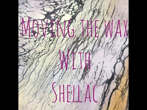 Wax on Wednesdays Encaustic Painting Series  Moving the Wax with Shellac