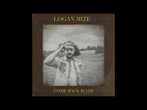 Logan Mize - Come Back Road (Audio)