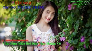 Soc So Bay Soc Trang - Clip Hoàng Vũ