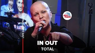 🅰️ Total - In Out (LIVE @ Авторадио)