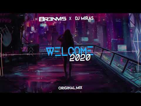 BR3NVIS X MIRAS - Welcome 2020 (Original Mix)
