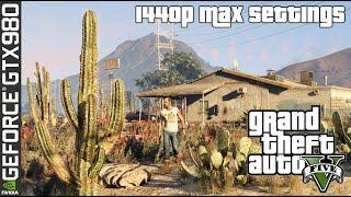 Grand Theft Auto V Max Settings 1440p - GTX 980 / DDR4 2666 / 5820K