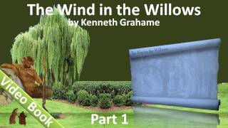 Part 1 - The Wind in the Willows Audiobook by Kenneth Grahame (Chs 01-05)(Part 1. Classic Literature VideoBook with synchronized text, interactive transcript, and closed captions in multiple languages. Audio courtesy of Librivox. Read by ..., 2011-09-26T00:43:41.000Z)