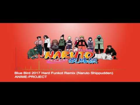 [Dangdut House / Funky Kota] ANIME-PROJECT - Blue Bird 2017 Hard (Naruto Shippudden)