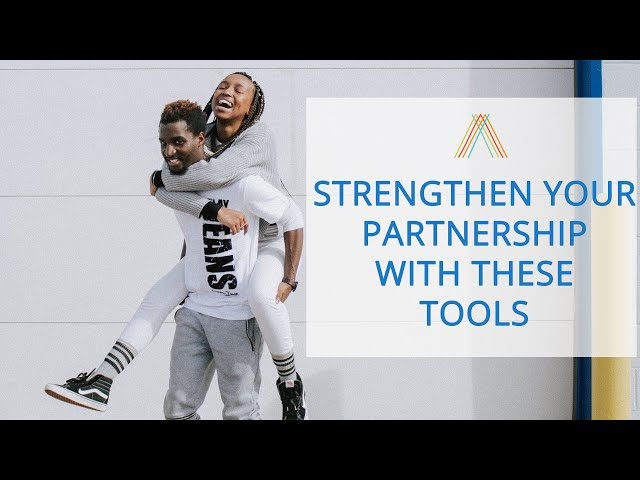 Strengthen Your Partnership with These Tools