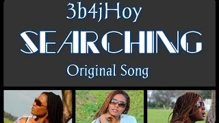 Original Song (Searching) by 3b4jHoy- The Journey disc 2